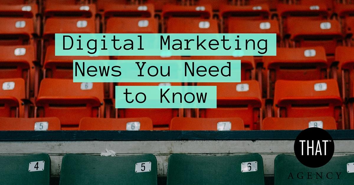 Digital Marketing News You Need to Know