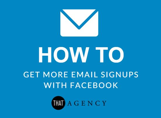 Get more email signups with facebook