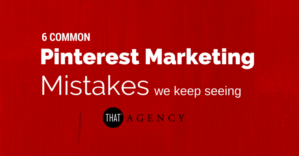 Pinterest Marketing Mistakes
