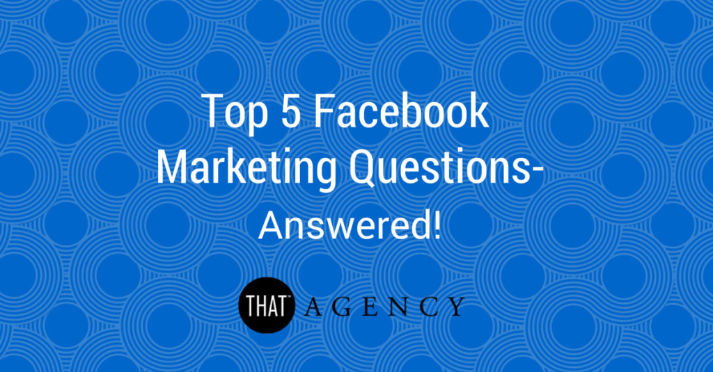 Top Facebook Marketing Questions