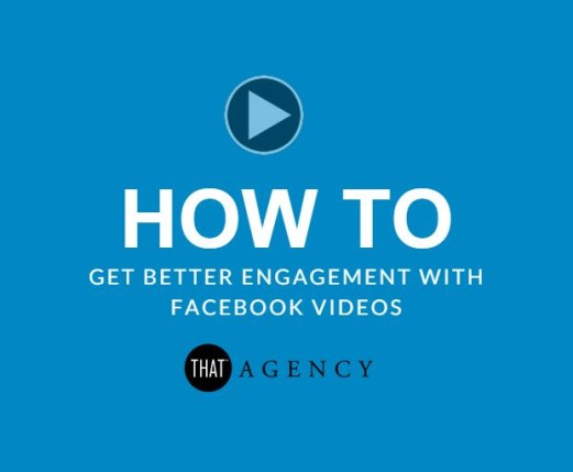 How to Get Better Engagement With Facebook Videos