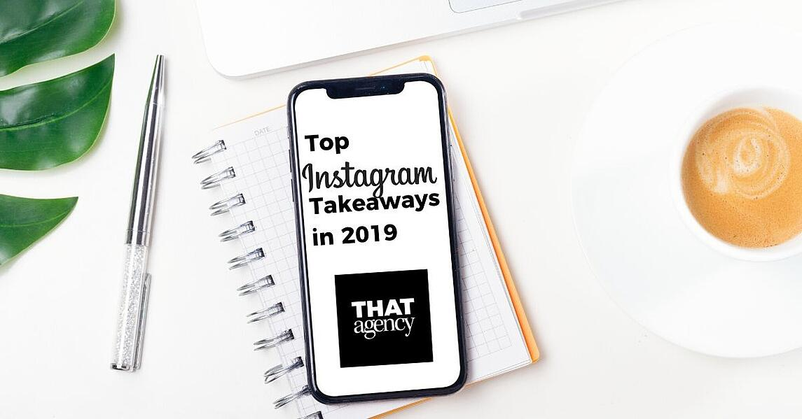 Top 5 Instagram Takeaways in 2019 | Social Media Marketing | THAT Agency of West Palm Beach, Florida
