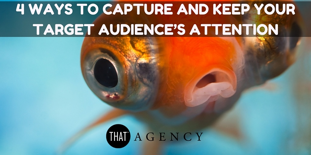 Capturing and Retaining Your Target Audience with Inbound Marketing | THAT Agency