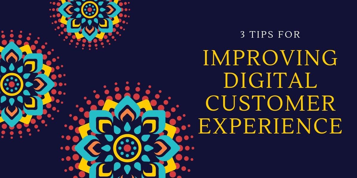 3 Tips for Improving Digital Customer Experience | THAT Agency of West Palm Beach, Florida