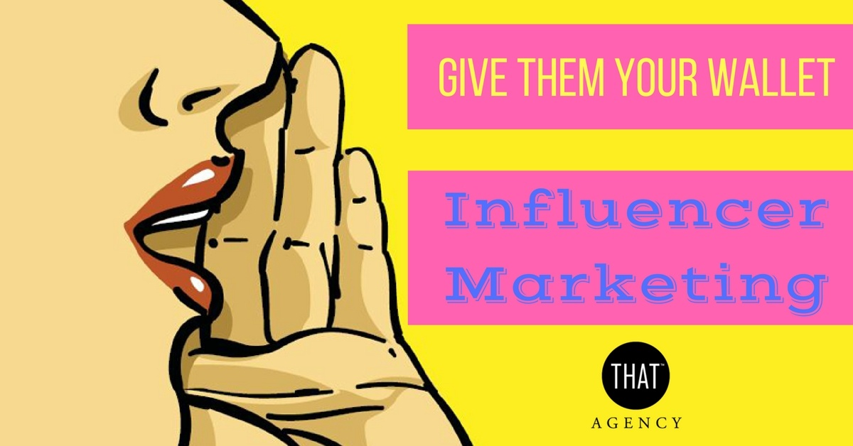 Influencer Marketing Services   THAT Agency