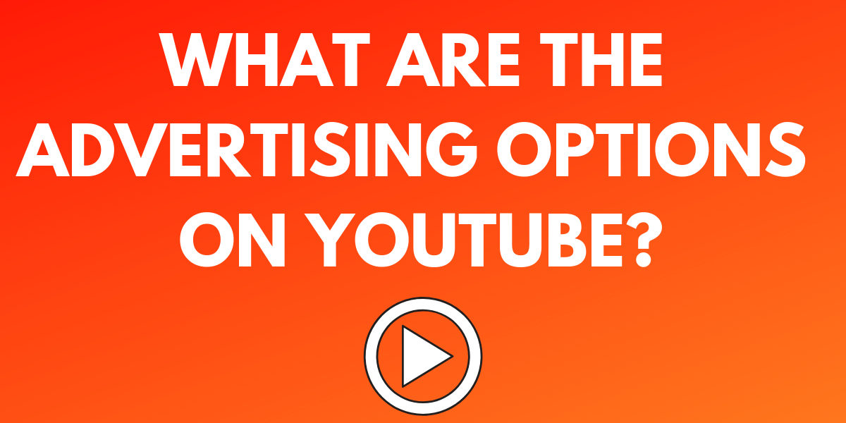 YouTube Advertising Options | THAT Agency of West Palm Beach, Florida
