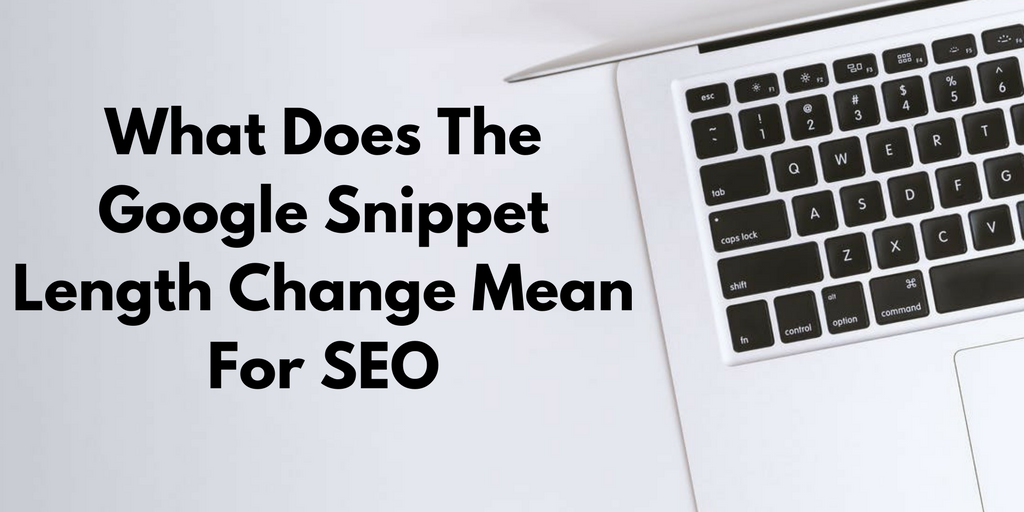 What Does The Google Snippet Length Change Mean For SEO