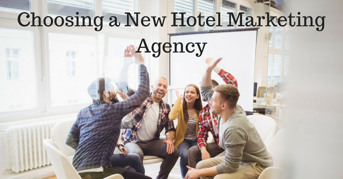 Choosing a New Hotel Marketing Agency   THAT Agency