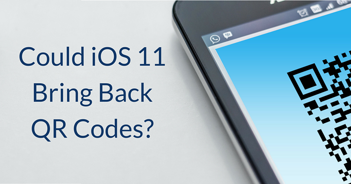 Could iOS 11 Bring Back QR Codes?   THAT Agency
