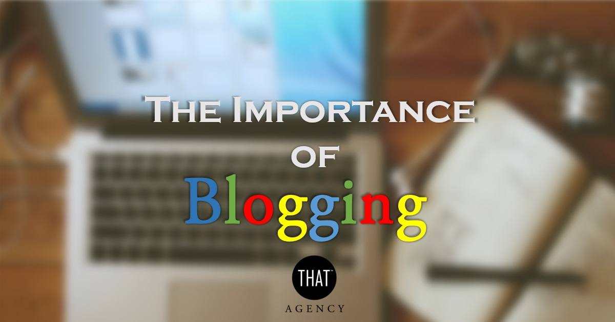 Blogging for Inbound Marketing | THAT Agency