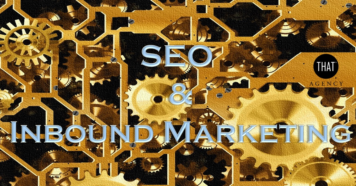 SEO and Inbound Marketing | THAT Agency