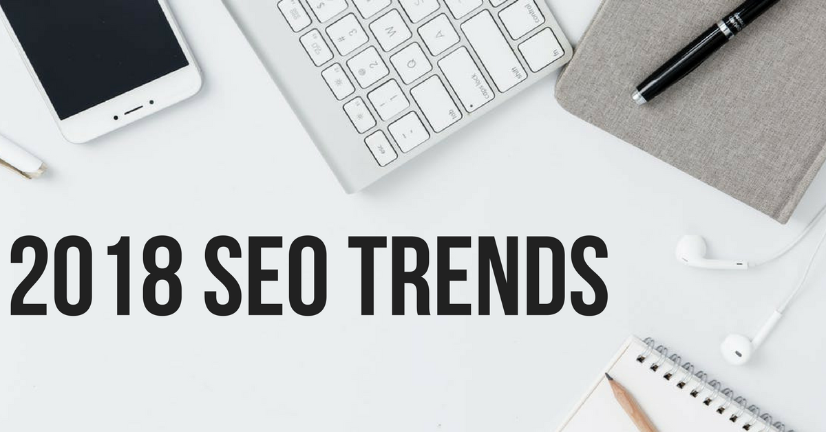 2018 Search Engine Optimization Trends