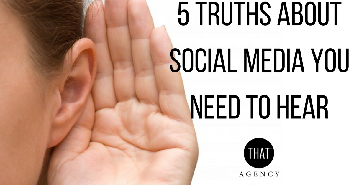 5 Truths About Social Media You Need to Hear.png