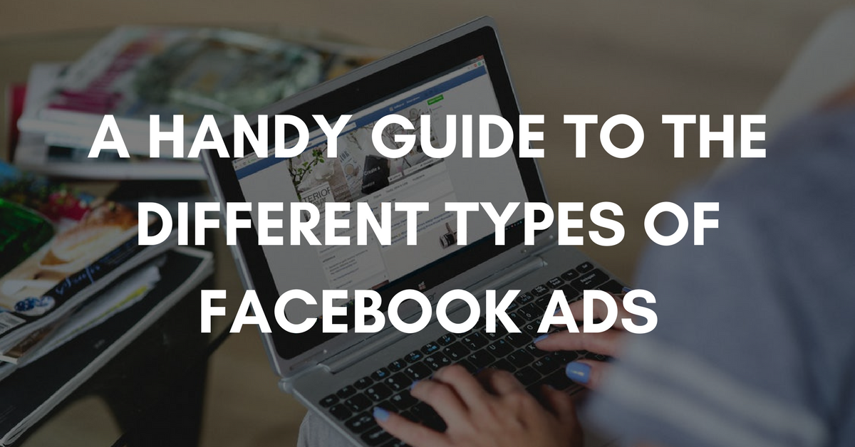 A Handy Guide to the Different Facebook Ad Types