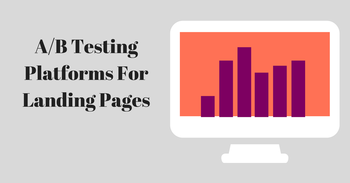 A/B Testing Platforms For Landing Pages