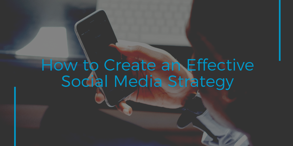 An Effective Social Media Strategy