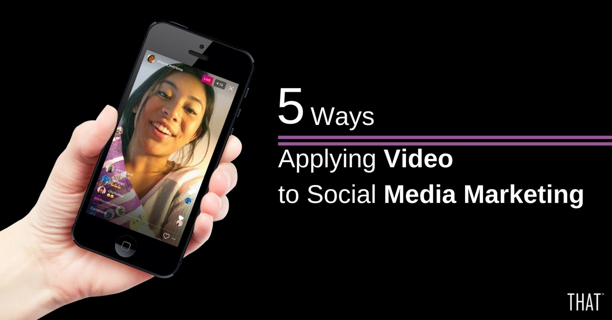 5 Fun Ways to Apply Video into Your Social Media Marketing