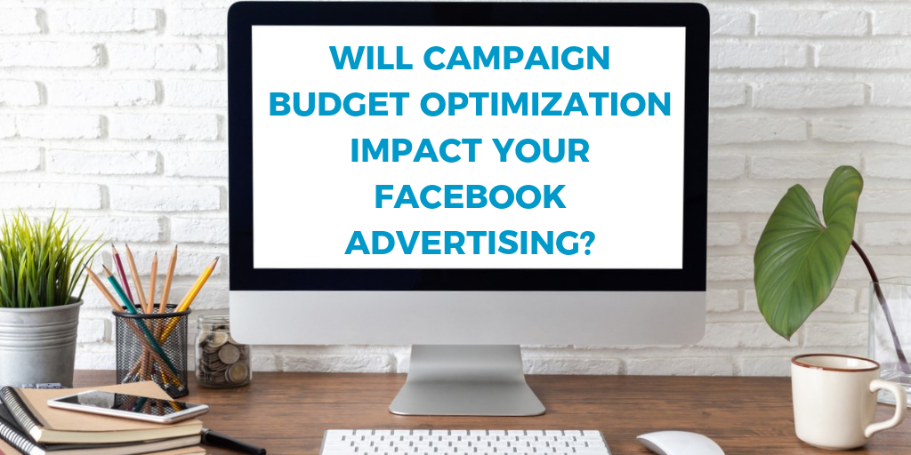 Campaign Budget Optimization | CBO | Facebook Ads | THAT Agency of Palm Beach County, Florida