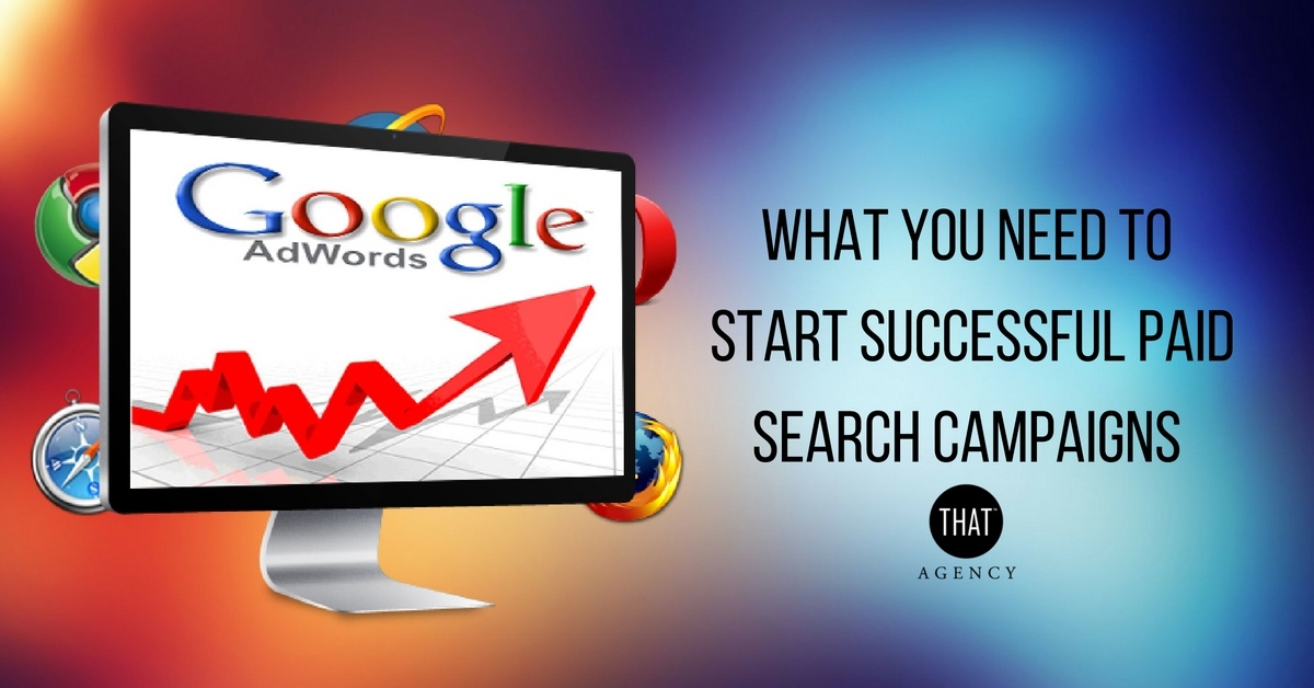 What You Need to Start Successful Paid Search Campaigns