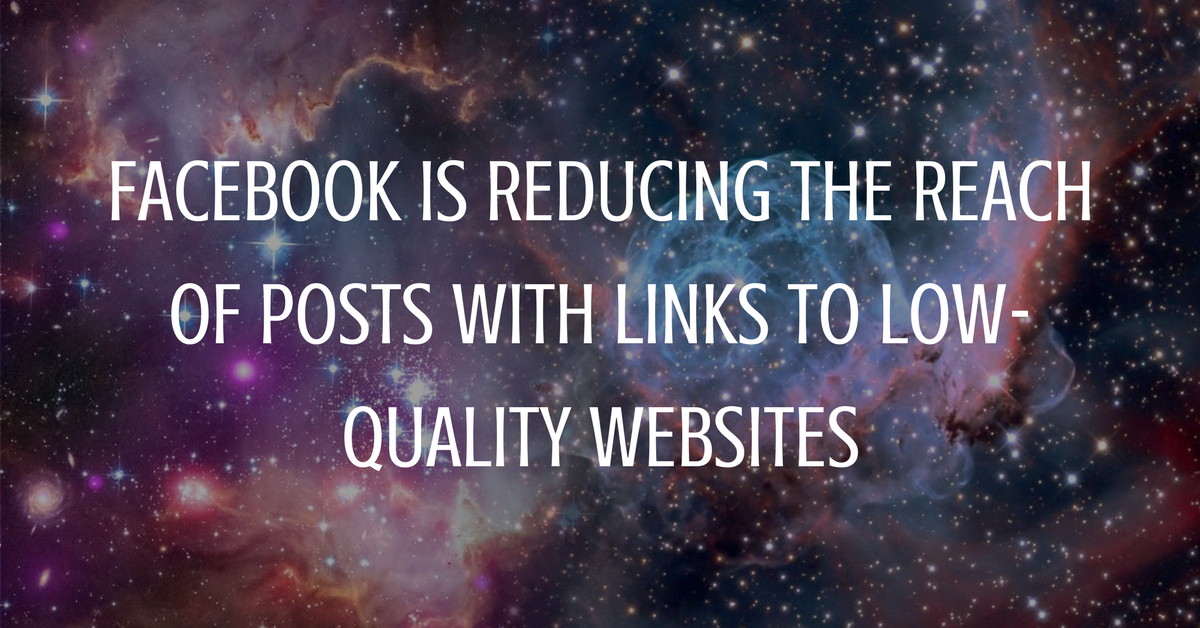 Facebook is Reducing the Reach of Posts with Links to Low-Quality Websites