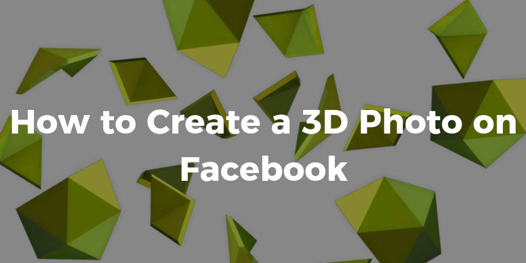 HOW TO USE THE FACEBOOK 3D PHOTO OPTION _ Social Media Marketers _ THAT Agency