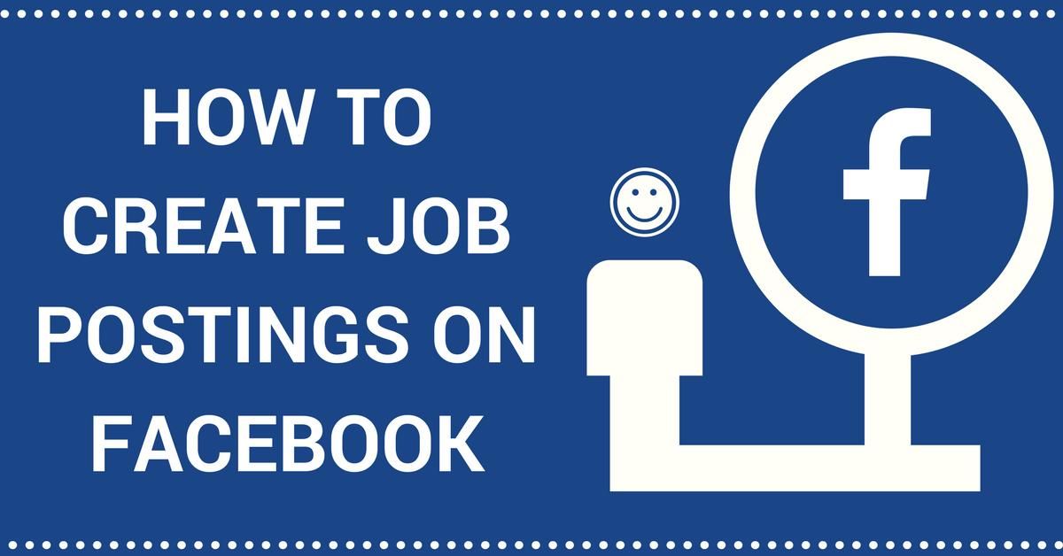 Digital Recruiting Using Facebook - How to Create Job Postings