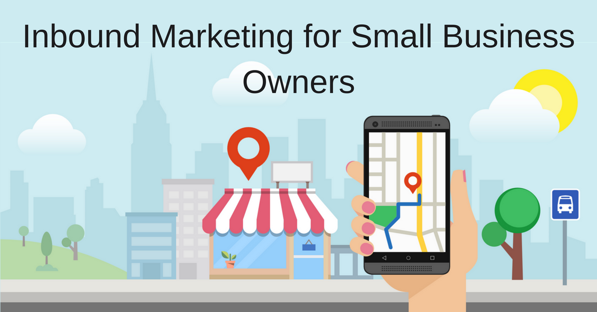 Inbound Marketing for Small Business Owners