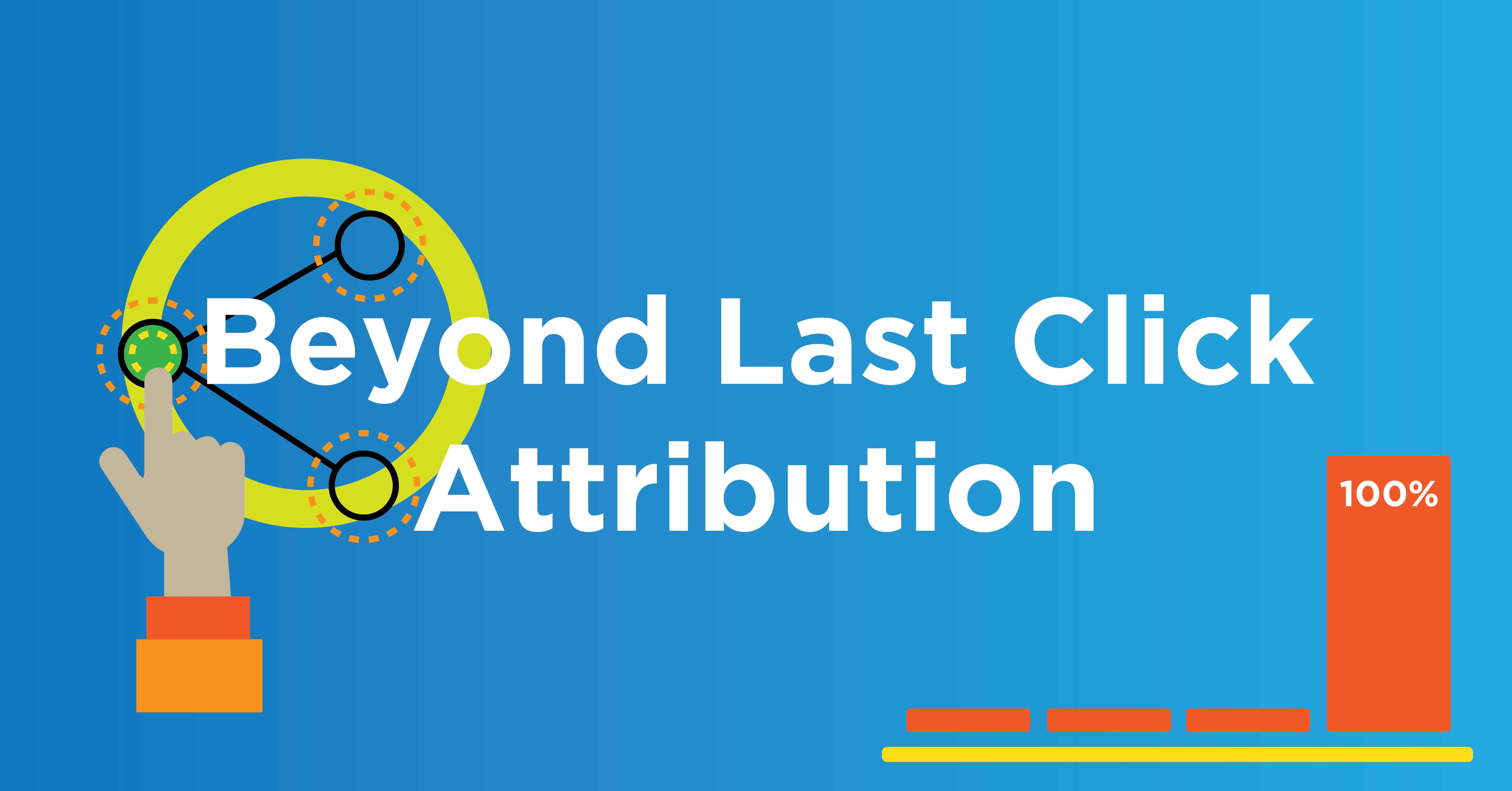 What is Last Click Attribution & It's Downfalls