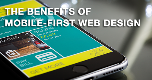 The Benefits of Mobile First Web Design