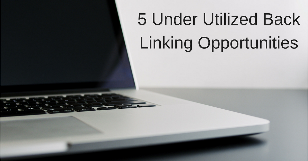 5 Under Utilized Back Linking Opportunities