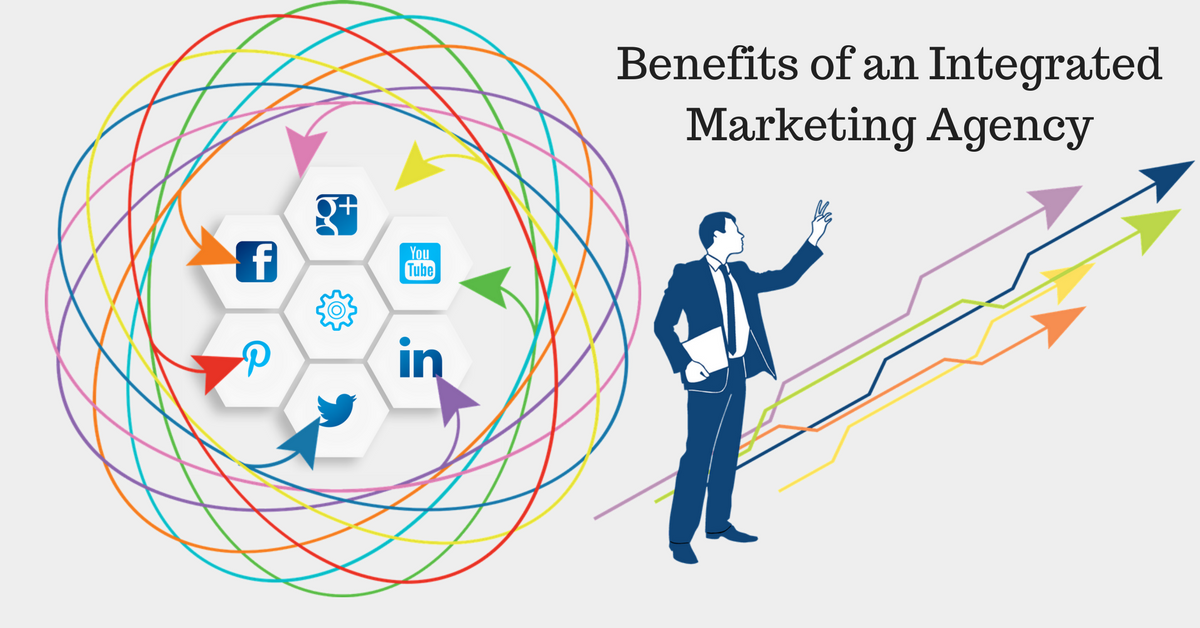 3 Benefits of Hiring an Integrated Marketing Agency