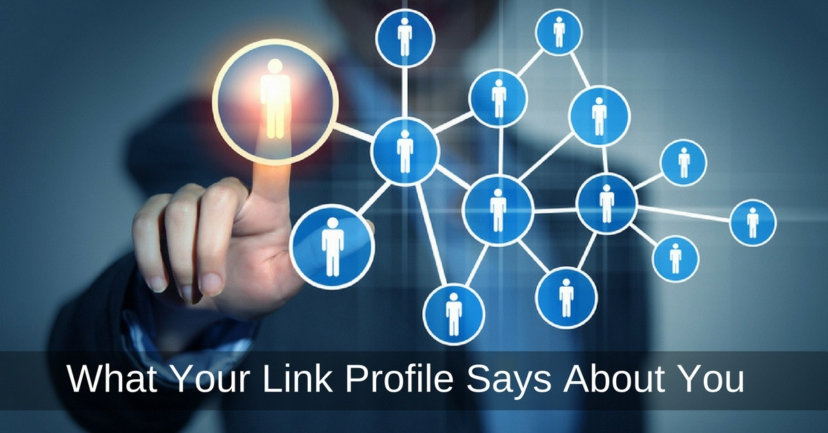 What Your Link Profile Says About You