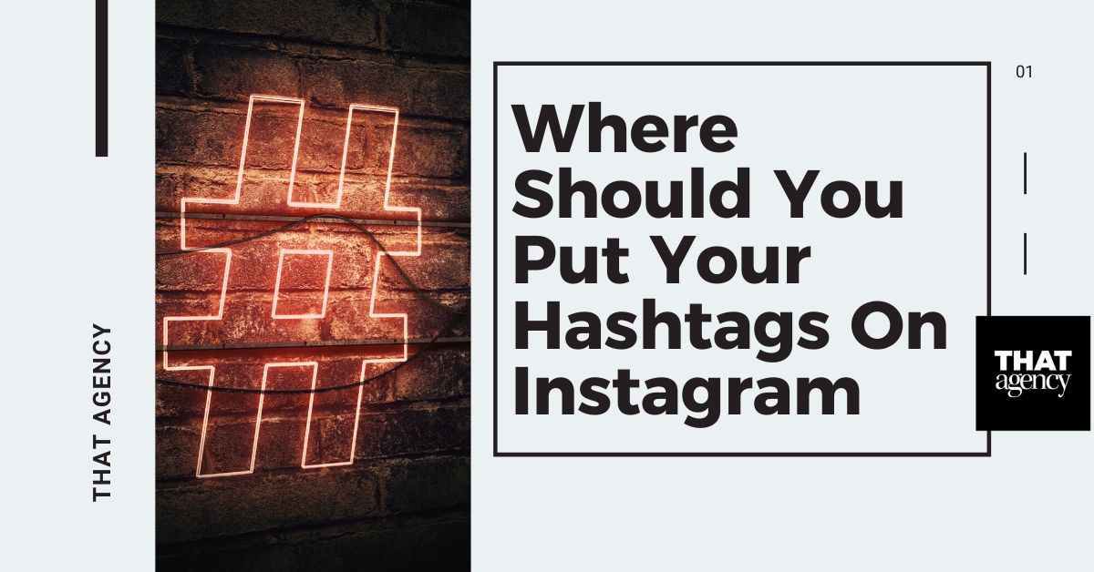 Where Should You Use Instagram Hashtags in 2021?
