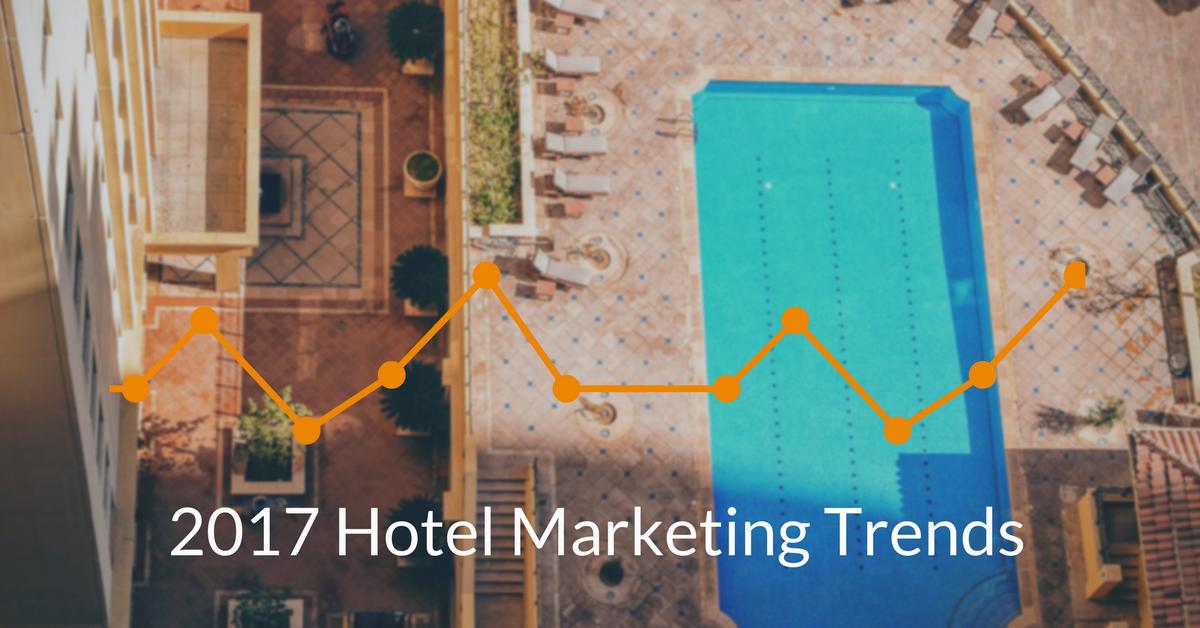 Hotel Marketing Trends in 2017