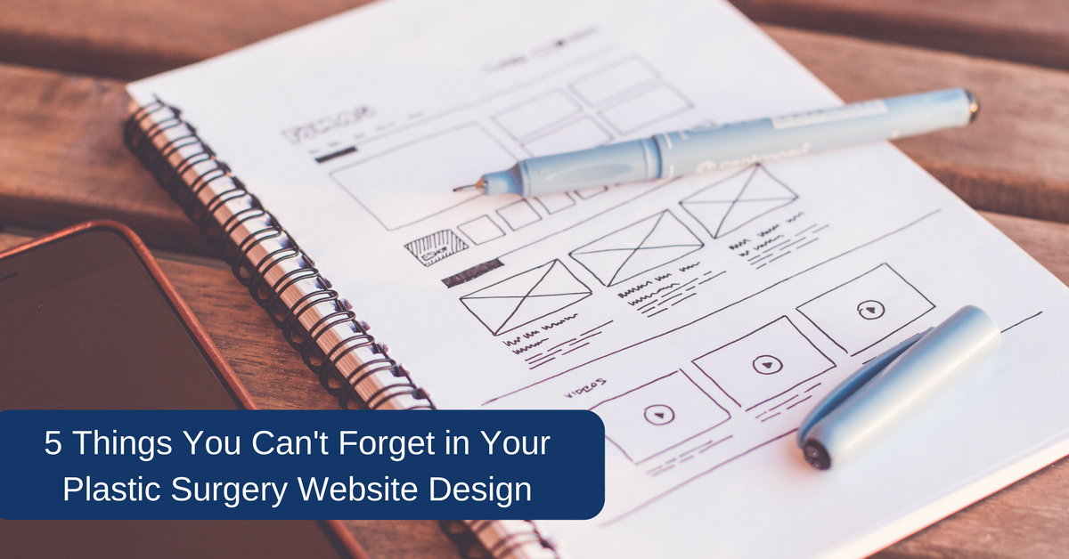 5 Things Your Can't Forget in Your Plastic Surgery Website Design