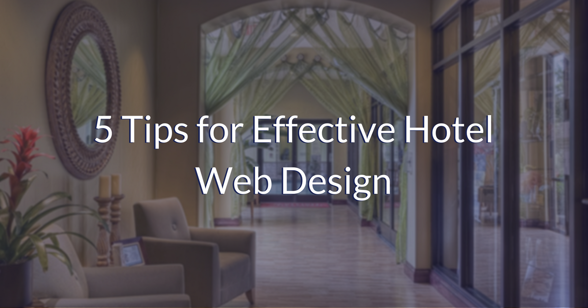 5 Tips for Effective Hotel Web Design