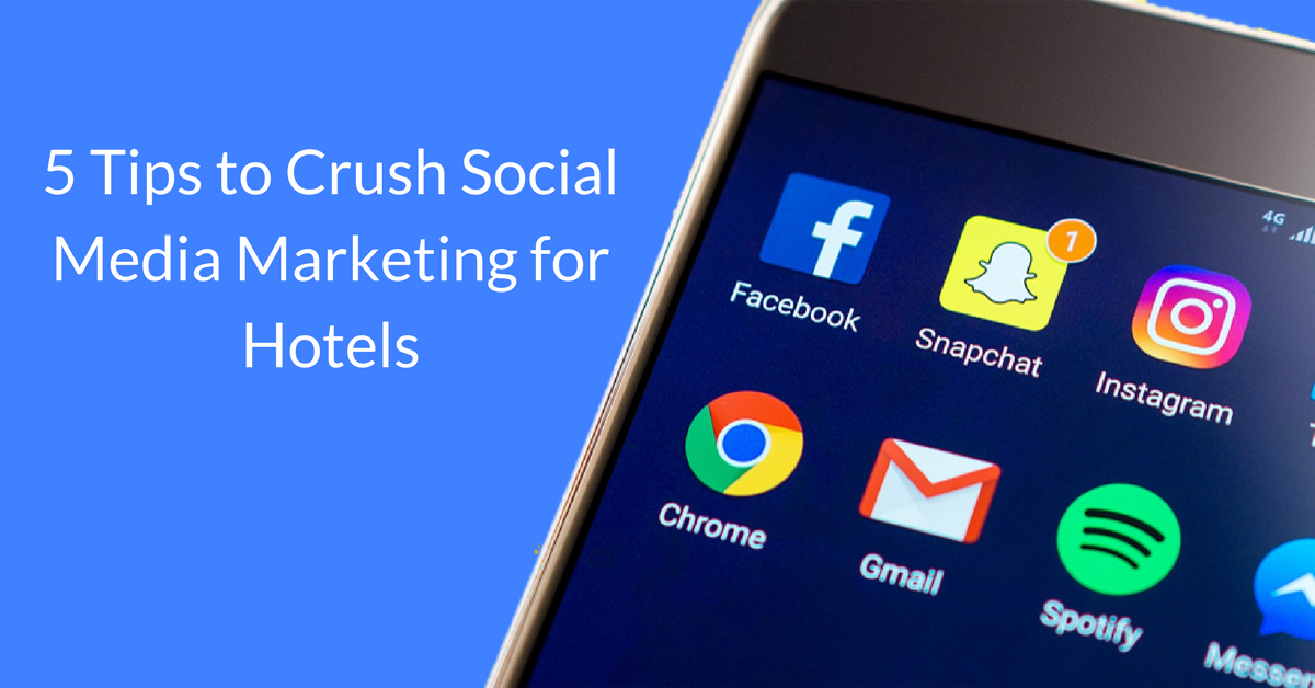 5 Tips to Crush Social Media Marketing for Hotels | THAT Agency