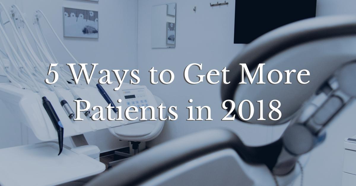 5 Ways to Get More Patients in 2018