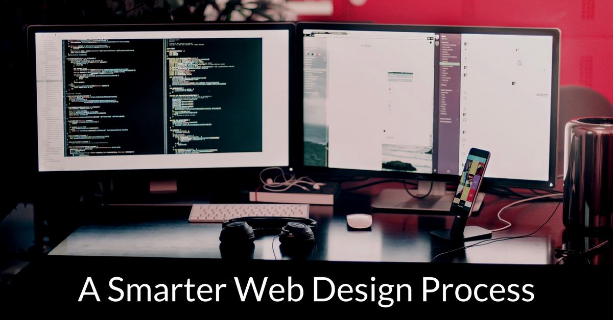 A Smarter Web Design Process