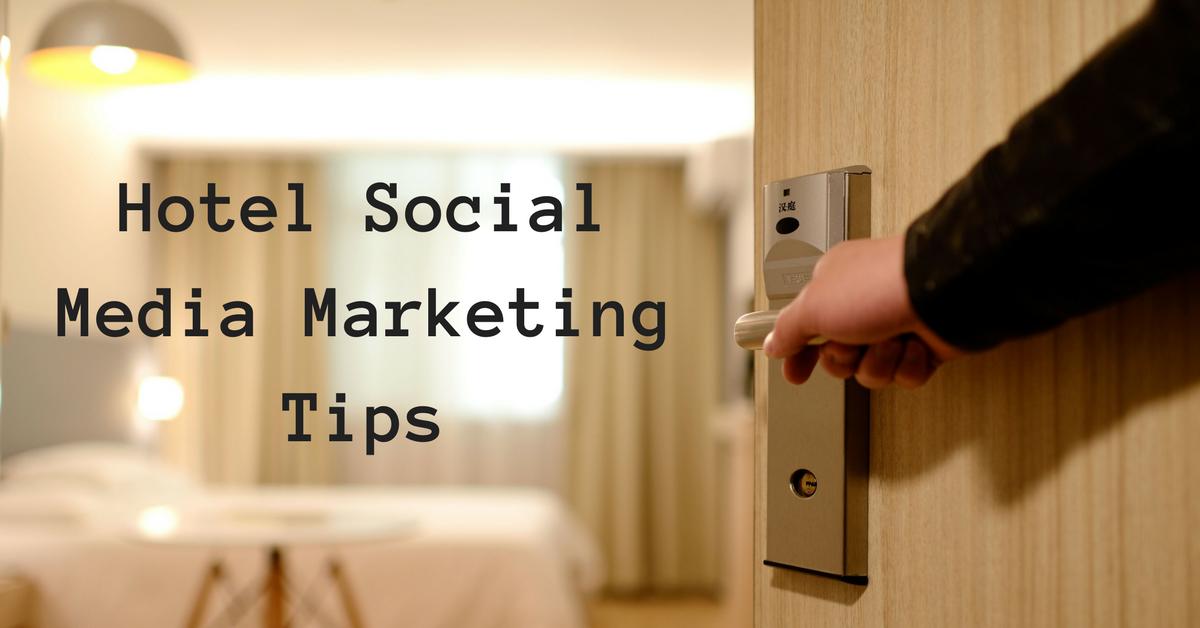 Hotel Social Media Marketing Tips