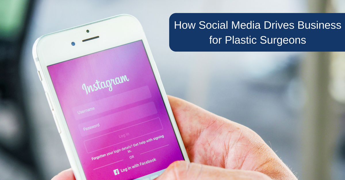 How Social Media Drives Business for Plastic Surgeons