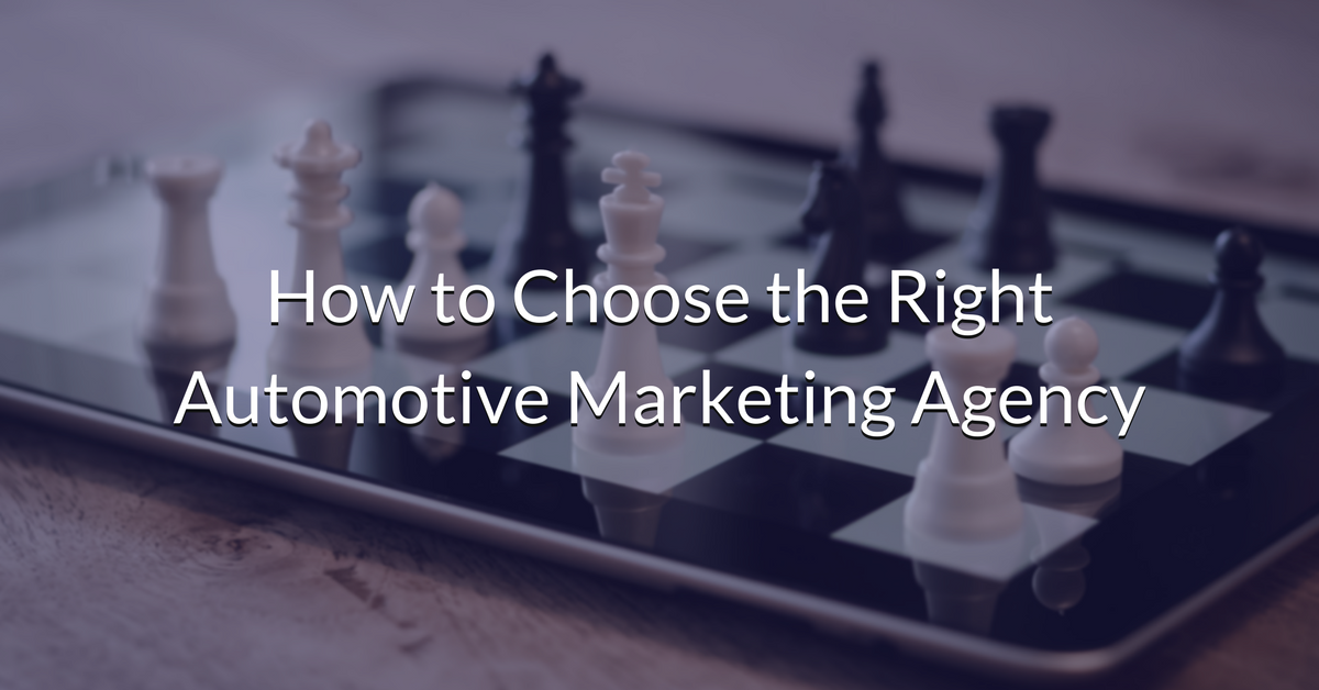 How to Choose the Right Automotive Digital Marketing Agency.png