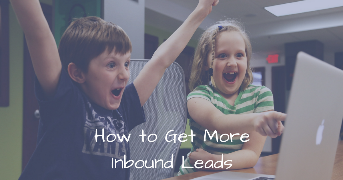 How to Get More Inbound Leads    THAT Agency