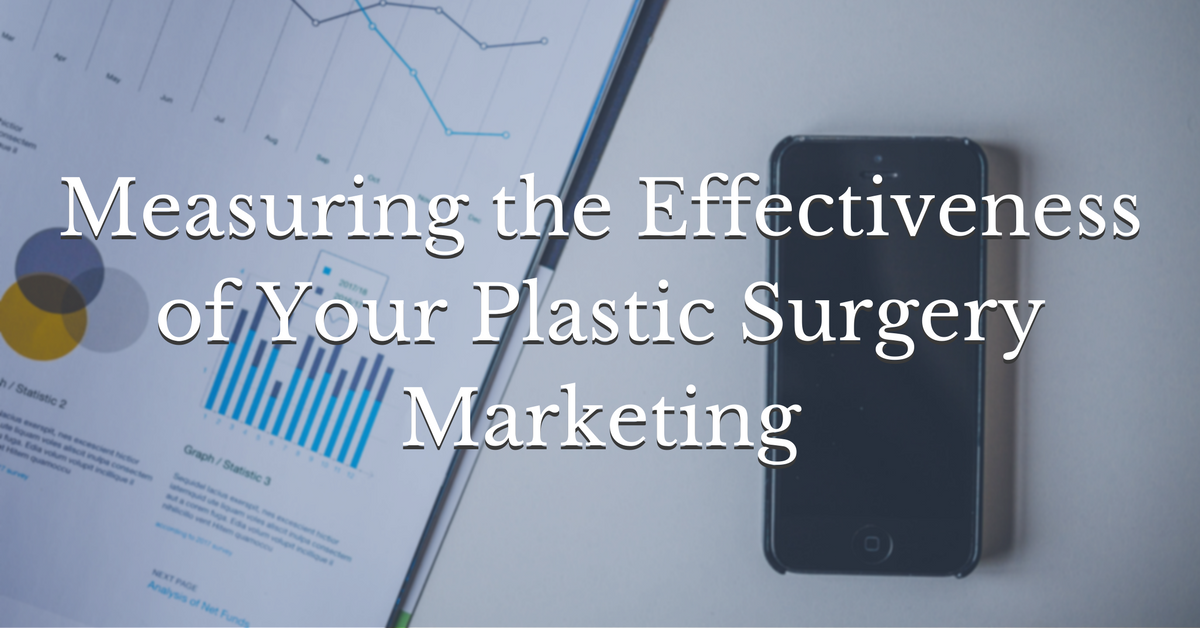 Measuring the Effectiveness of Your Plastic Surgery Marketing