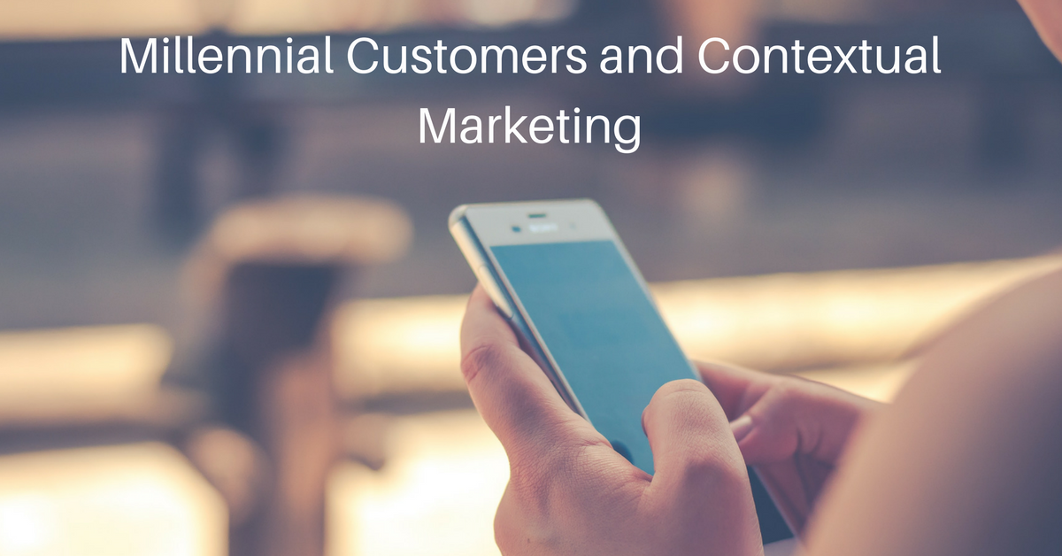 Millennial Customers and Contextual Marketing