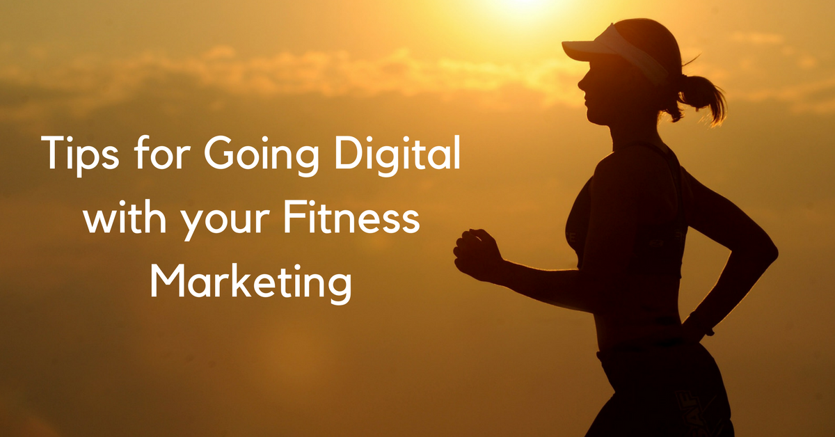 9 Tips for Going Digital with Your Fitness Marketing