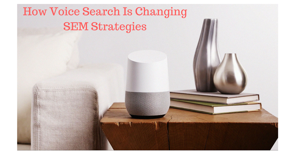 How Voice Search Is Changing SEM Strategies