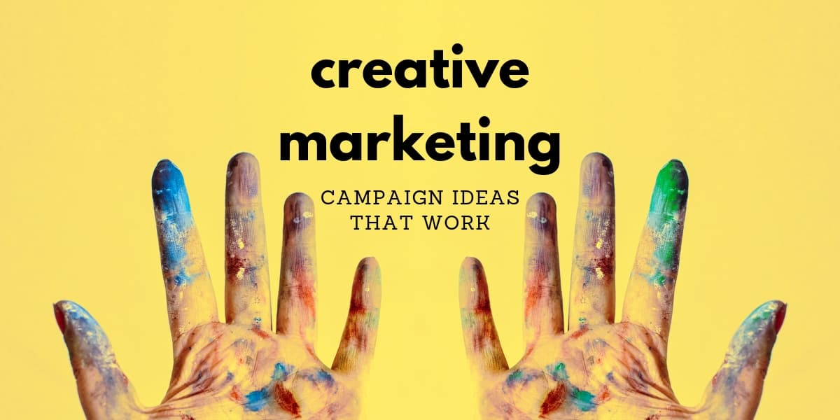 Creative Marketing Campaign Ideas That Work