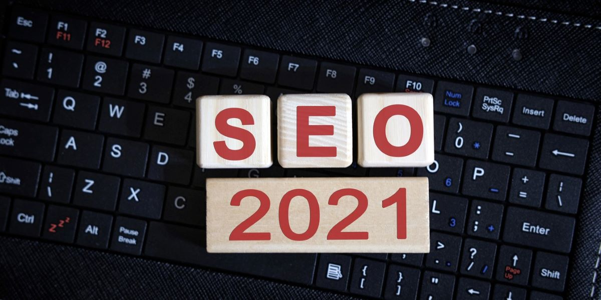 7 Google SEO Trends to Know in 2021