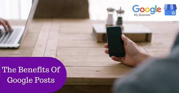 6 Benefits of Posting on Google My Business